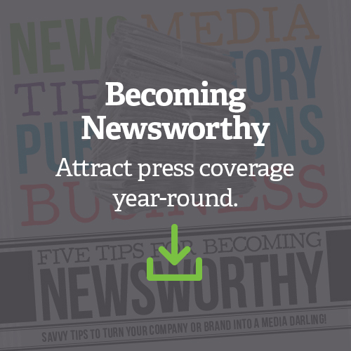 Becoming Newsworthy
