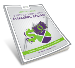 5 Steps to Getting More Marketing Dollars