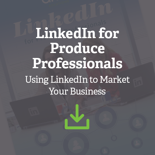 LinkedIn for Produce Professionals