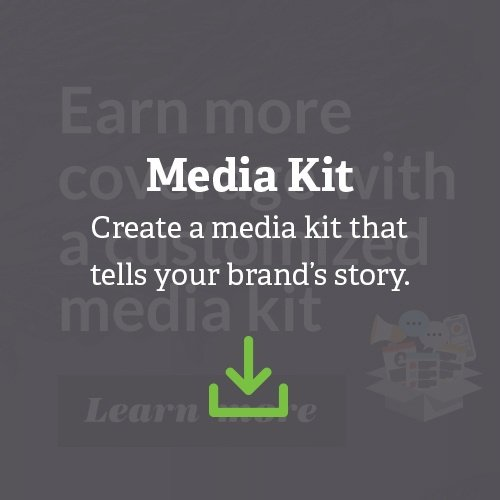 Create a media kit that tells your brand's story.